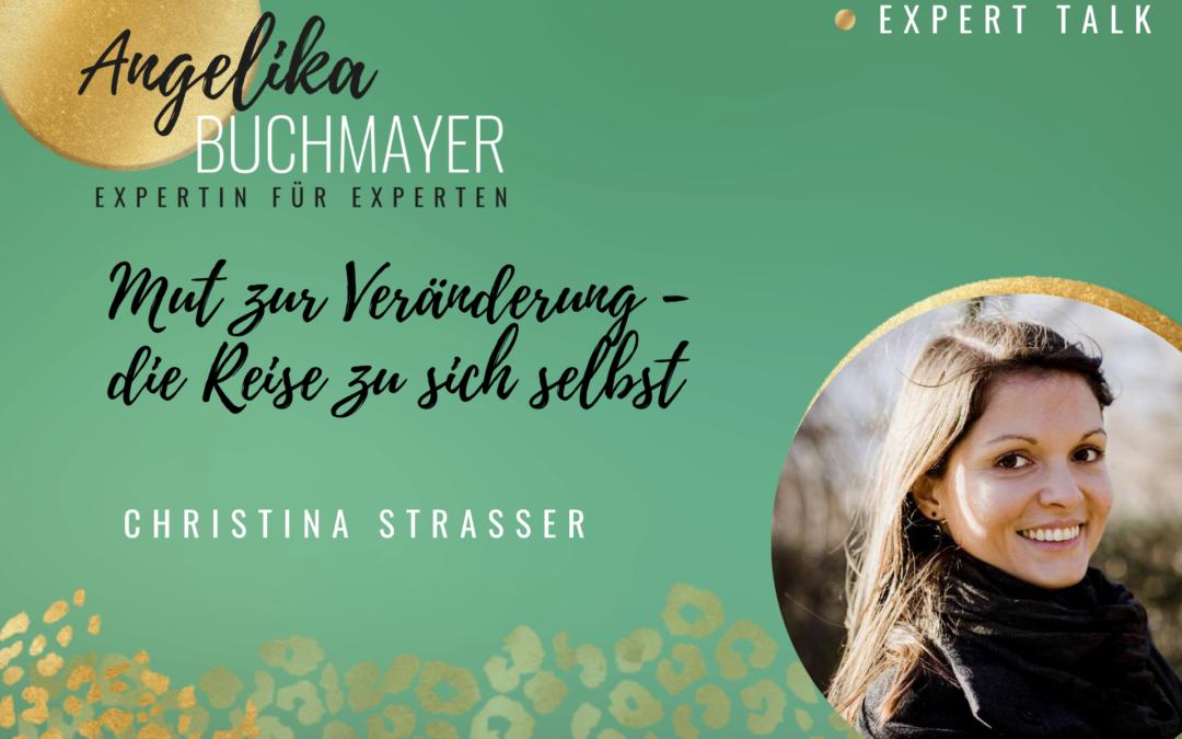 Christina Strasser: Mut zur Veränderung – die spannende Reise zu sich selbst