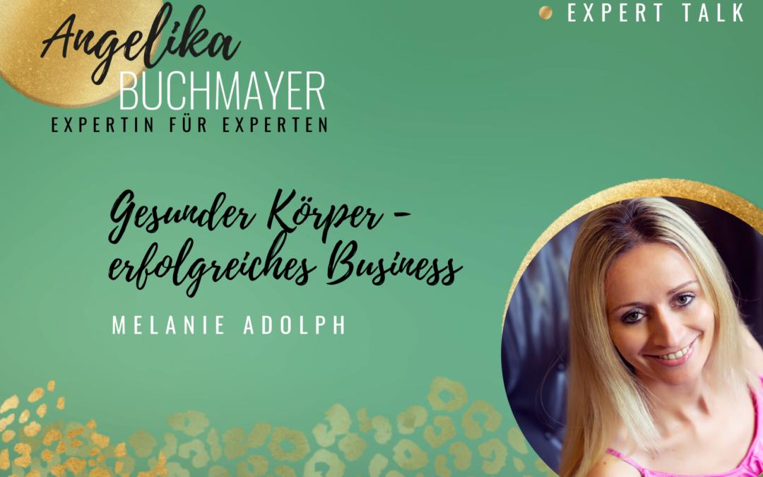 Melanie Adolph: Gesunder Körper – Erfolgreiches Business