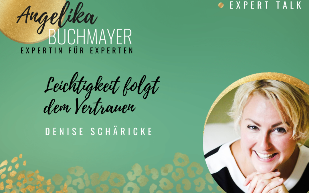 Denise Schäricke: Leichtigkeit folgt dem Vertrauen
