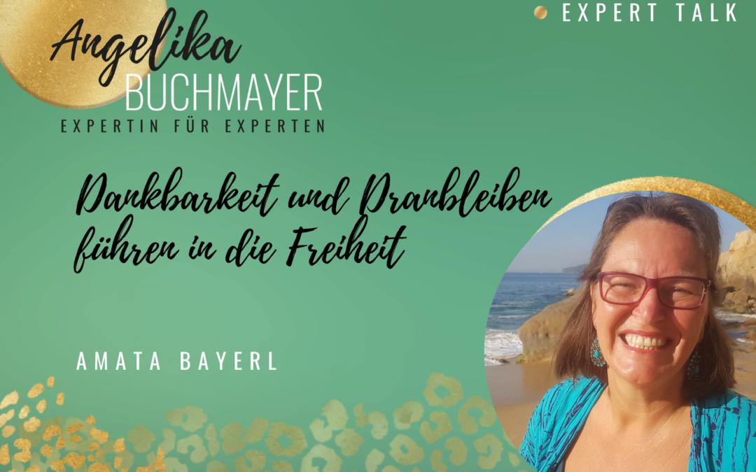 Amata Bayerl: Dankbarkeit und Dranbleiben führen in die Freiheit