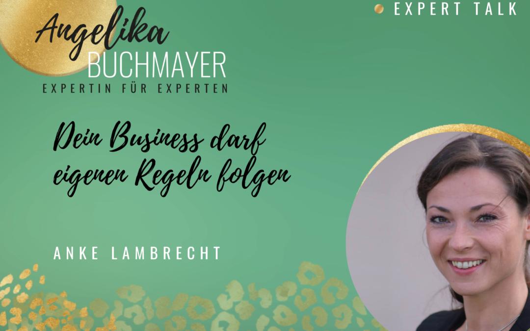 Anke Lambrecht: Mutig das Business nach eigenen Regeln aufbauen