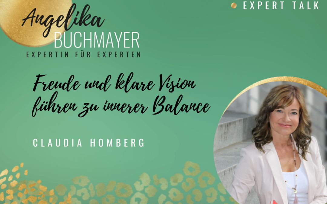 Claudia Homberg: Freude und klare Vision führen zu innerer Balance