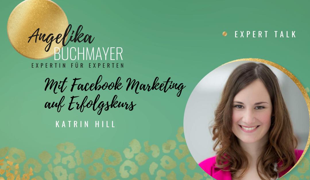 Katrin Hill: Mit Facebook Marketing auf Erfolgskurs