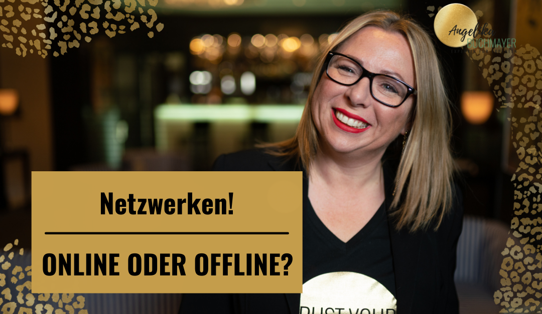 Netzwerken online oder offline? Wie wir beides beherrschen und miteinander verbinden